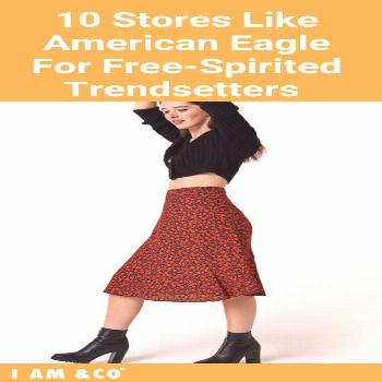 10 Stores Like American Eagle That Inspired Trendsetters Will Love | I AM & CO® -   Source by iama