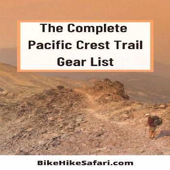 Pacific Crest Trail Gear List The Complete Pacific Crest Trail Gear List. Gear List for thru hiking