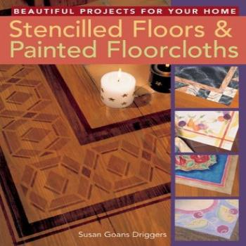 Stencilled Floors & Painted Floorcloths: Beautiful Projects