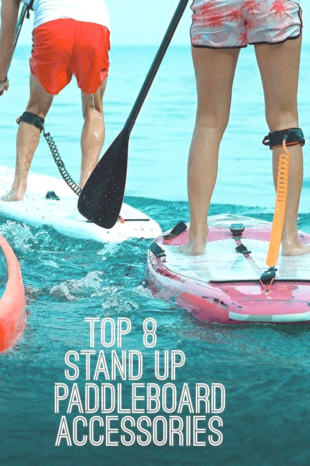 A board and a paddle are all you need to get going, but these accessories can make your SUP experie