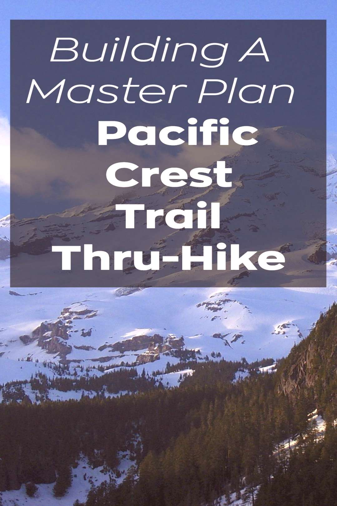 Build A Master Plan Of Your Pacific Crest Trail Thru-Hike The Pacific Crest Trail or PCT, is locate