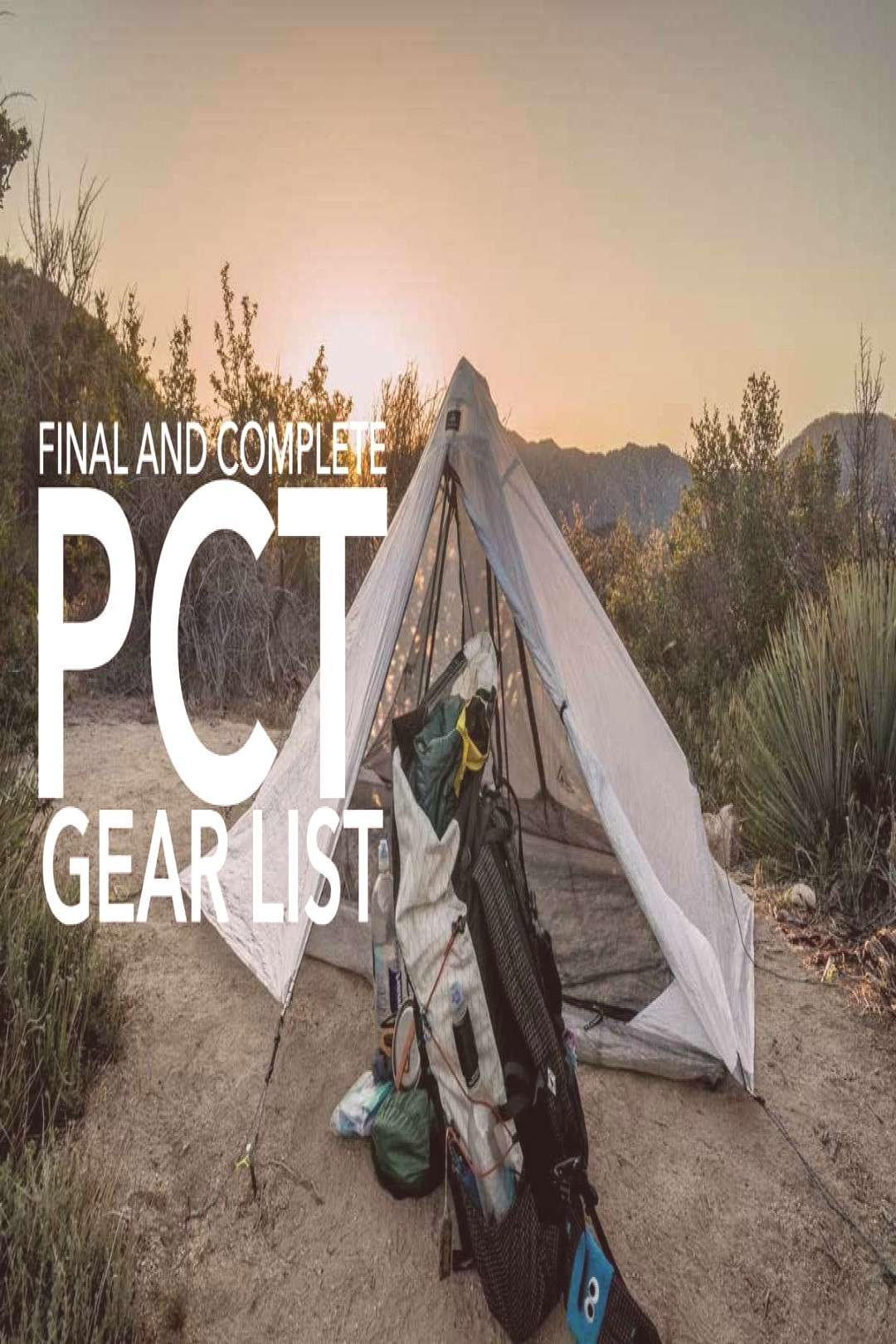 Complete and Final Pacific Crest Trail Gear List (Round Two) A Pacific Crest Trail thru-hikers gea