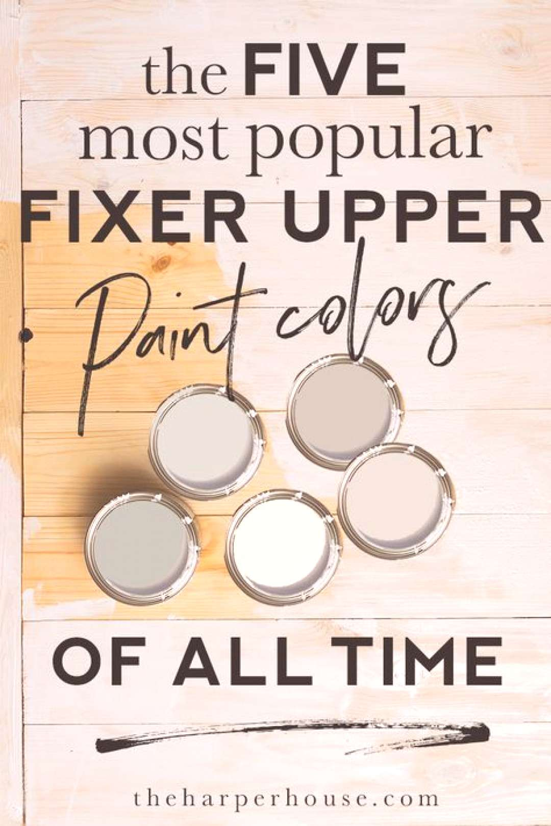 Fixer Upper Paint Colors - the 5 MOST popular the most popular Fixer Upper paint colors of ALL TIME